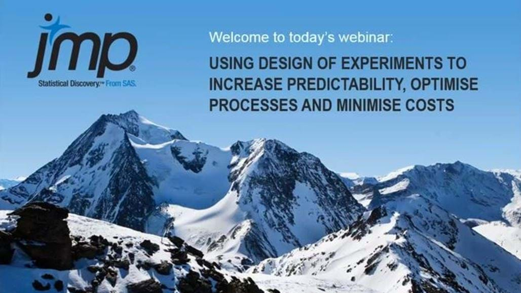 Improving Your Processes with Design of Experiments - sponsored by JMP
