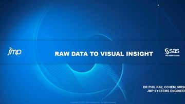 Raw data to visual insight - sponsored by JMP
