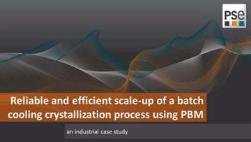 Reliable and efficient scale-up of a batch cooling crystallization process, by Process Systems Enterprise (PSE)