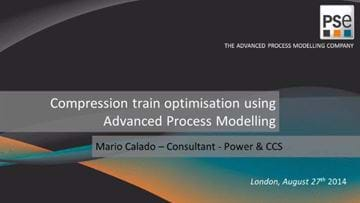 Compressor train optimisation using advanced process modelling