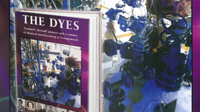 Book review: The Dyes – Scotland's dyestuff pioneers and a century of chemical manufacturing in Grangemouth