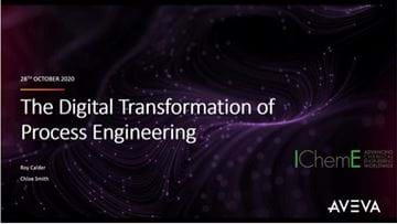 The Digital Transformation of Process Engineering - sponsored by Aveva